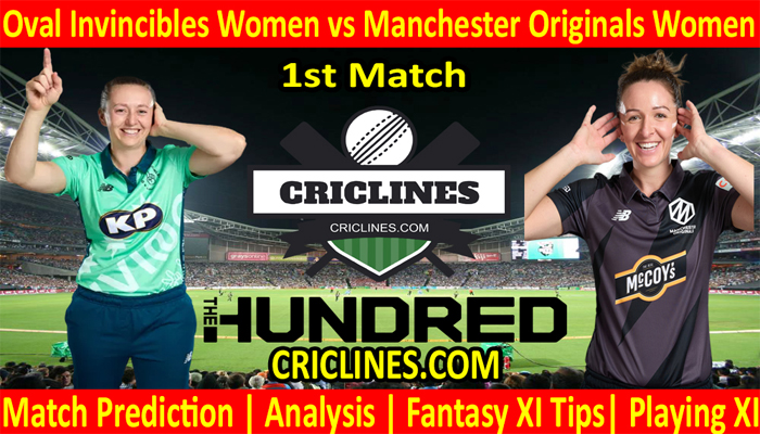 Today Match Prediction-Oval Invincibles Women vs Manchester Originals Women-The Hundred Womens Competition-2021-1st Match-Who Will Win