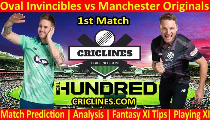 Today Match Prediction-Oval Invincibles vs Manchester Originals-The Hundred League-2021-1st Match-Who Will Win