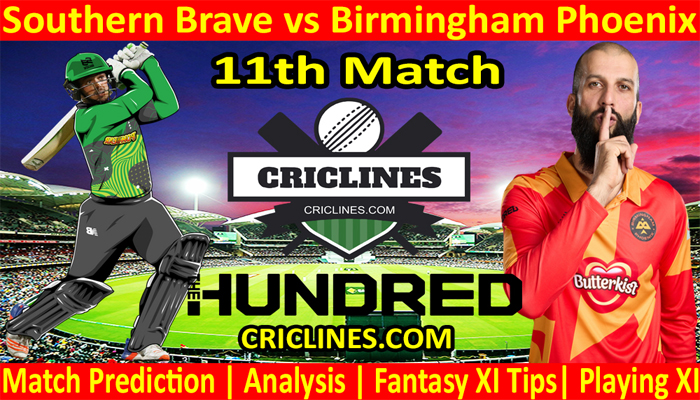 Today Match Prediction-Southern Brave vs Birmingham Phoenix-The Hundred League-2021-11th Match-Who Will Win