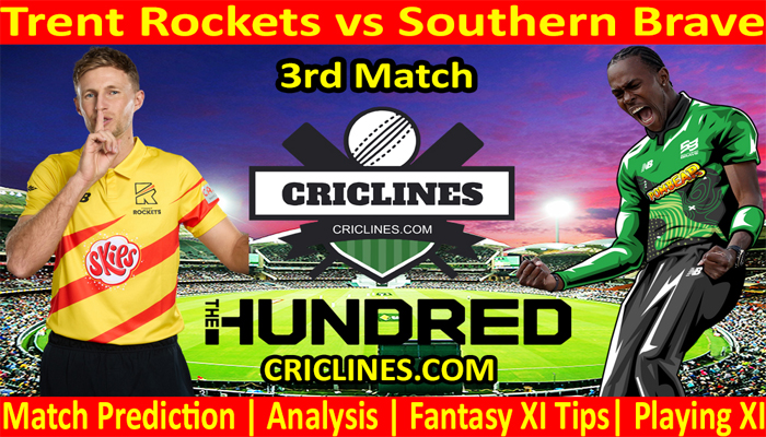Today Match Prediction-Trent Rockets vs Southern Brave-The Hundred League-2021-3rd Match-Who Will Win