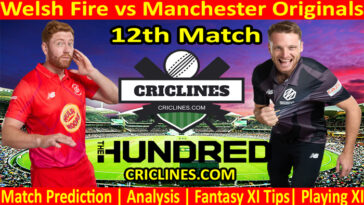 Today Match Prediction-Welsh Fire vs Manchester Originals-The Hundred League-2021-12th Match-Who Will Win