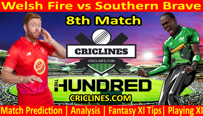 Today Match Prediction-Welsh Fire vs Southern Brave-The Hundred League-2021-8th Match-Who Will Win