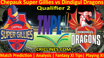 Today Match Prediction-Chepauk Super Gillies vs Dindigul Dragons-TNPL T20 2021-Qualifier 2-Who Will Win