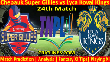 Today Match Prediction-Chepauk Super Gillies vs Lyca Kovai Kings-TNPL T20 2021-24th Match-Who Will Win