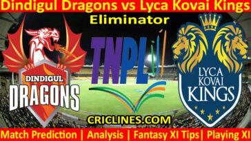 Today Match Prediction-Dindigul Dragons vs Lyca Kovai Kings-TNPL T20 2021-Eliminator-Who Will Win