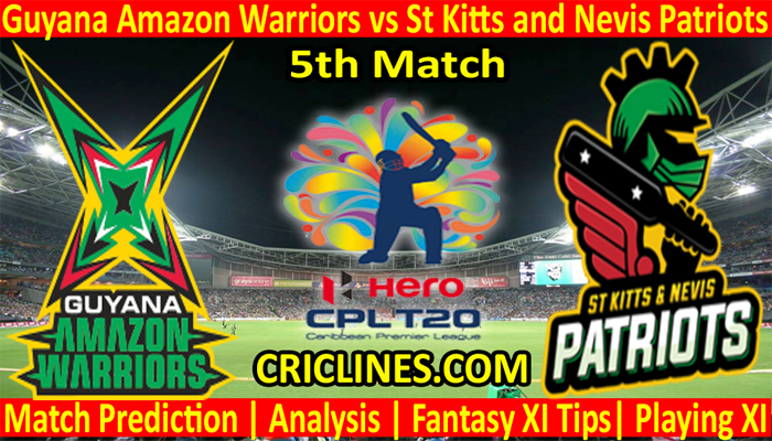 Today Match Prediction-Guyana Amazon Warriors vs St Kitts and Nevis Patriots-CPL T20 2021-5th Match-Who Will Win