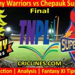 Today Match Prediction-Ruby Trichy Warriors vs Chepauk Super Gillies-TNPL T20 2021-Final-Who Will Win
