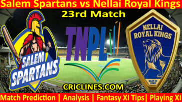 Today Match Prediction-Salem Spartans vs Nellai Royal Kings-TNPL T20 2021-23rd Match-Who Will Win