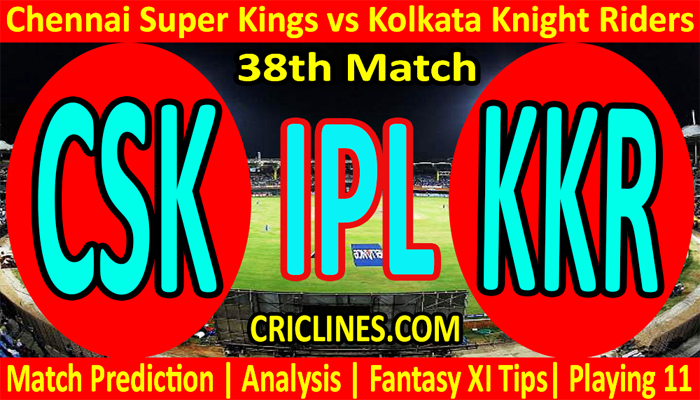 Today Match Prediction-CSK vs KKR-IPL T20 2021-38th Match-Who Will Win