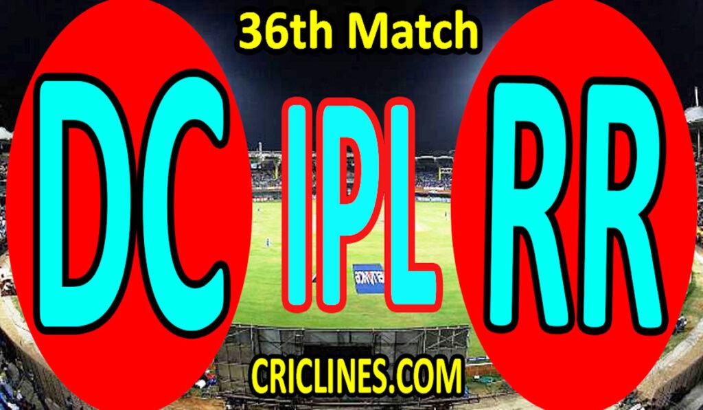 Today Match Prediction-Delhi Capitals vs Rajasthan Royals-IPL T20 2021-36th Match-Who Will Win