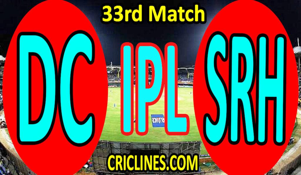 Today Match Prediction-Delhi Capitals vs Sunrisers Hyderabad-IPL T20 2021-33rd Match-Who Will Win