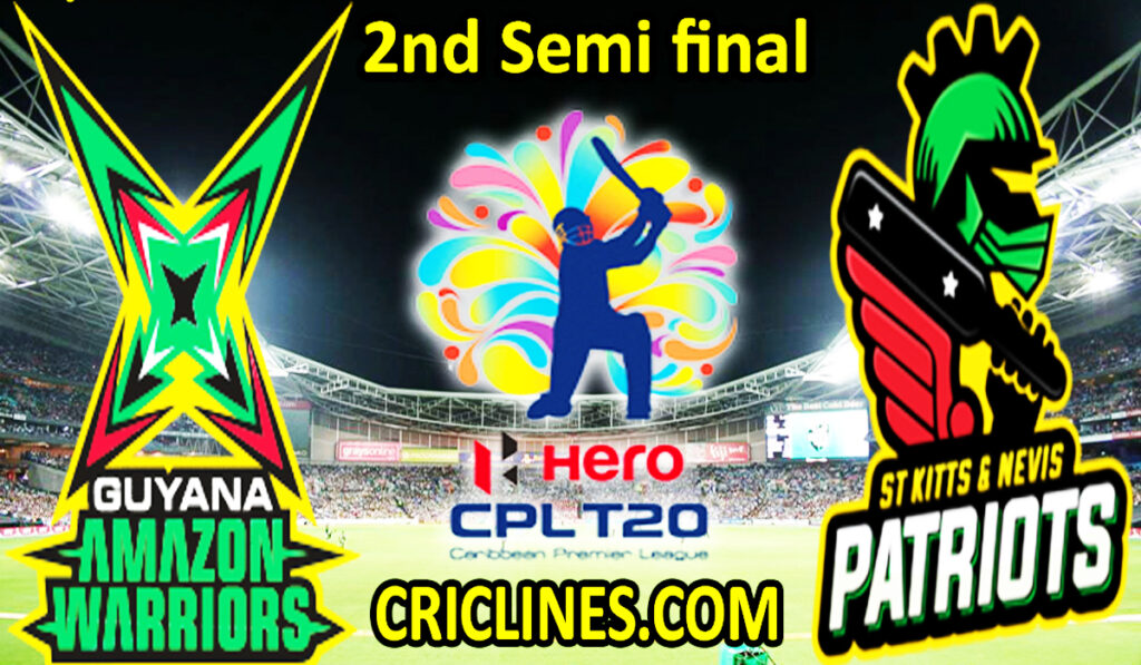 Today Match Prediction-Guyana Amazon Warriors vs St Kitts and Nevis Patriots-CPL T20 2021-2nd Semi final-Who Will Win