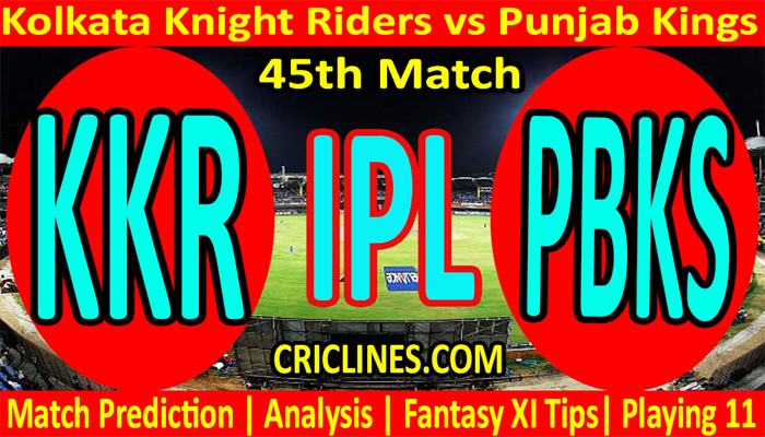 Today Match Prediction-Kolkata Knight Riders vs Punjab Kings-IPL T20 2021-45th Match-Who Will Win