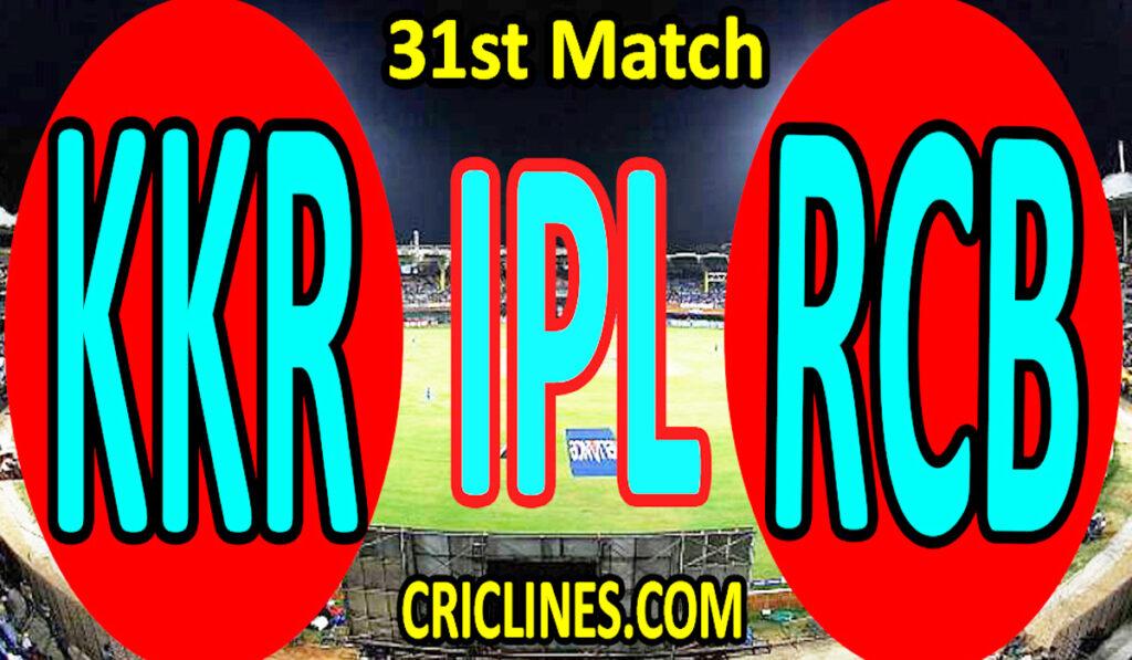 Today Match Prediction-Kolkata Knight Riders vs Royal Challengers Bangalore-IPL T20 2021-31st Match-Who Will Win
