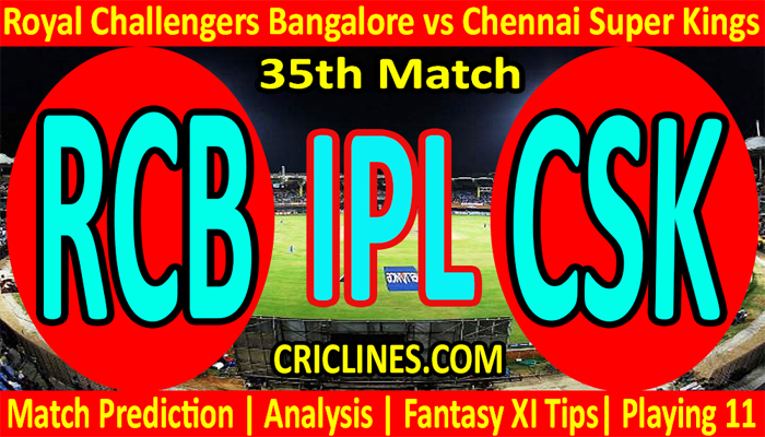 Today Match Prediction-RCB vs CSK-IPL T20 2021-35th Match-Who Will Win