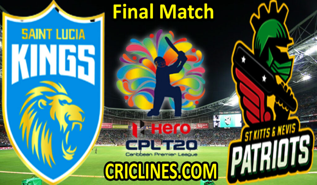 Today Match Prediction-Saint Lucia Kings vs St Kitts and Nevis Patriots-CPL T20 2021-Final-Who Will Win