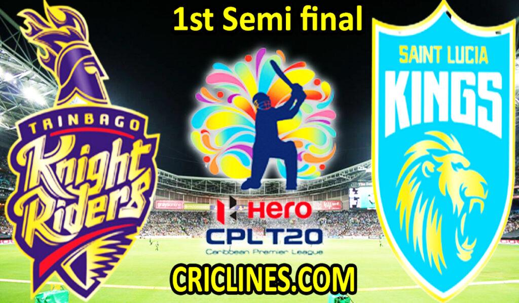 Today Match Prediction-Trinbago Knight Riders vs Saint Lucia Kings-CPL T20 2021-1st Semi final-Who Will Win