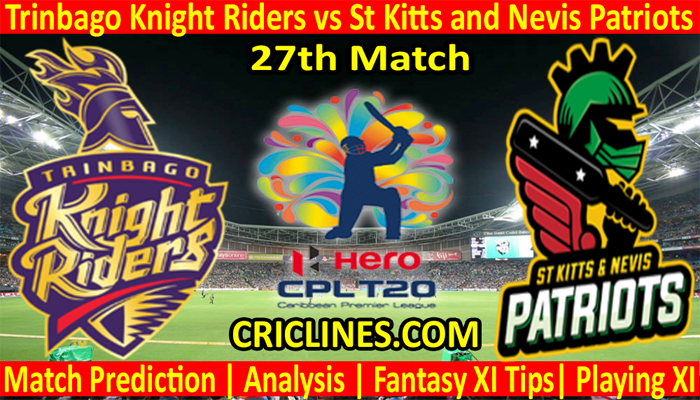 Today Match Prediction-Trinbago Knight Riders vs St Kitts and Nevis Patriots-CPL T20 2021-27th Match-Who Will Win