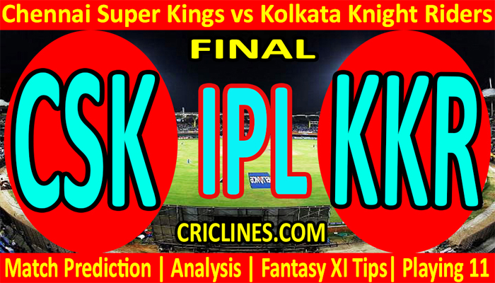 Today Match Prediction-CSK vs KKR-IPL T20 2021-Final-Who Will Win