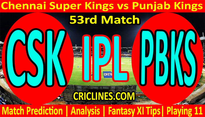 Today Match Prediction-CSK vs PBKS-IPL T20 2021-53rd Match-Who Will Win