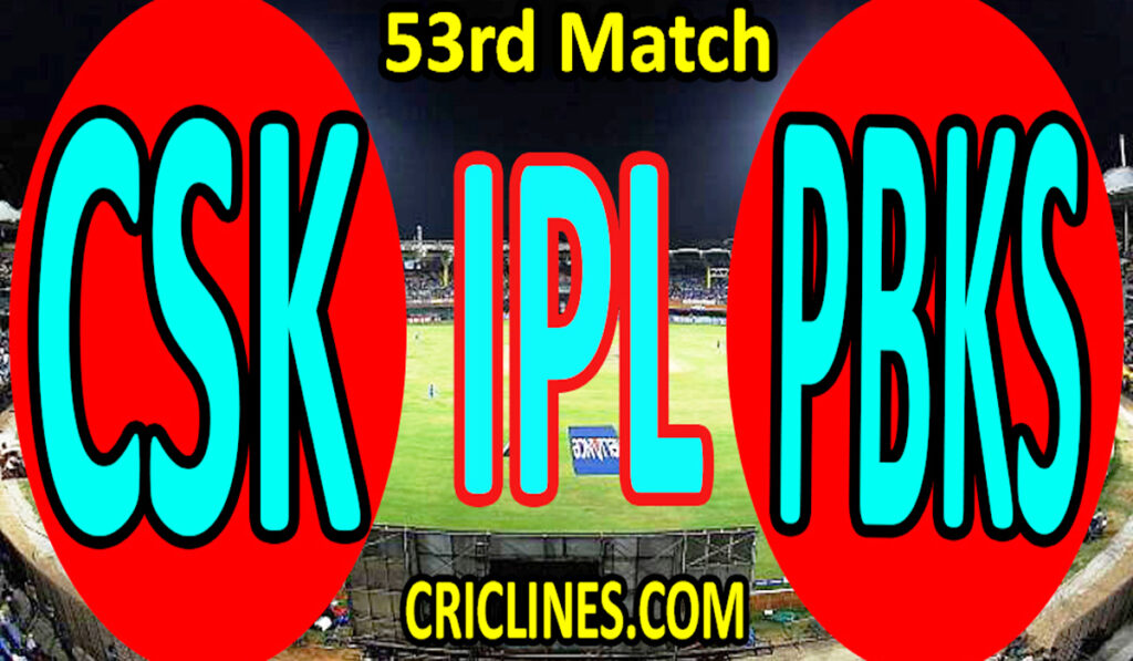 Today Match Prediction-Chennai Super Kings vs Punjab Kings-IPL T20 2021-53rd Match-Who Will Win