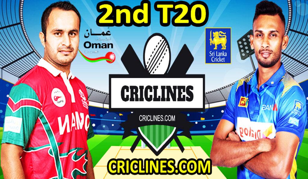 Today Match Prediction-Oman vs Sri Lanka-2nd T20-Who Will Win Today
