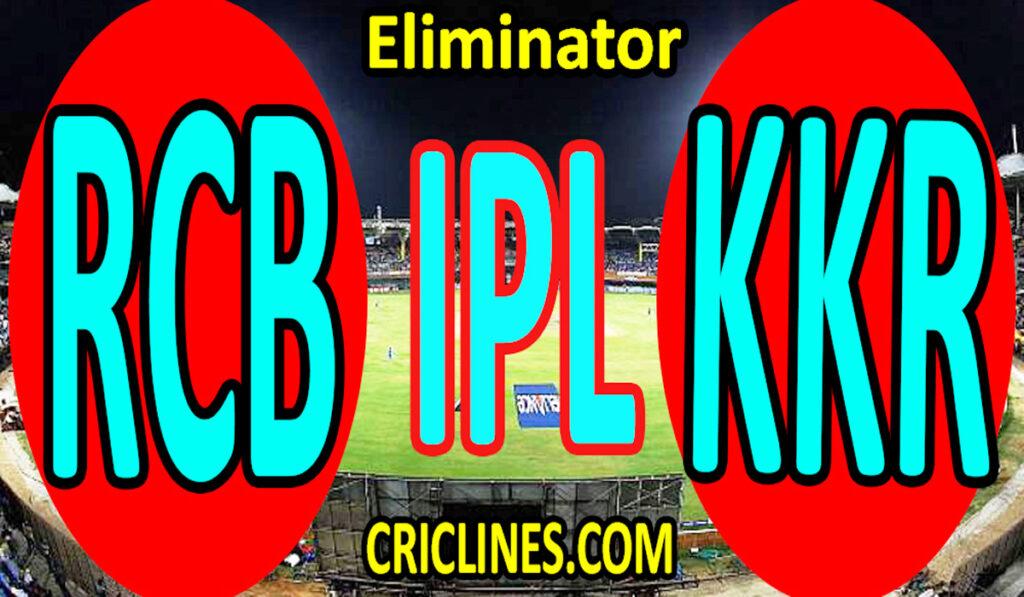 Today Match Prediction-Royal Challengers Bangalore vs Kolkata Knight Riders-IPL T20 2021-Eliminator-Who Will Win