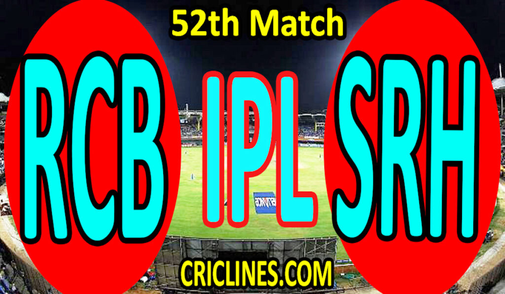 Today Match Prediction-Royal Challengers Bangalore vs Sunrisers Hyderabad-IPL T20 2021-52nd Match-Who Will Win